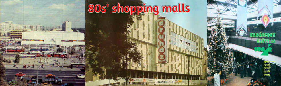 d4265c375250c The 80s saw the first shopping centres built  the Sugár at Örs Vezér tere  still stands and was renovated and updated just a few years ago.